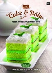 Cover Cake & Bolu Resep Antigagal Kursus NCC + Step by Step oleh Fatmah Bahalwan & Tim NCC