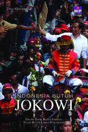 Indonesia Butuh Jokowi by Dedi Mahardi Cover