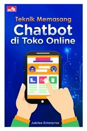 Cover Teknik Memasang Chatbot di Toko Online oleh Jubilee Enterprise