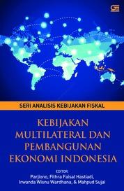 Cover Kebijakan Multilateral dan Pembangunan Ekonomi Indonesia oleh Parjiono, Ph.D. Fitrah Faisal Hastiadi, Ph.D. dkk