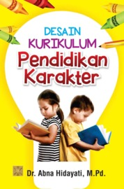 Cover Desain Kurikulum Pendidikan Karakter oleh Abna Hidayati