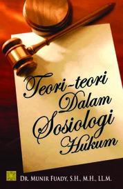 Teori-teori dalam Sosiologi Hukum by Dr. Munir Fuady, S.H., M.H., LL.M Cover