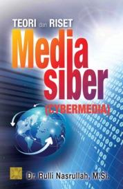 Teori dan Riset Media Siber (Cybermedia) by Dr. Rulli Nasrullah Cover