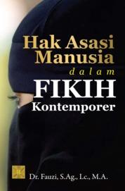 Hak Asasi Manusia dalam Fikih Kontemporer by Dr. Fauzi, S.Ag., Lc., M.A. Cover
