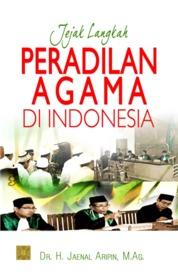 JEJAK LANGKAH PERADILAN AGAMA DI INDONESIA by Dr. H. Jaenal Aripin, M.Ag. Cover