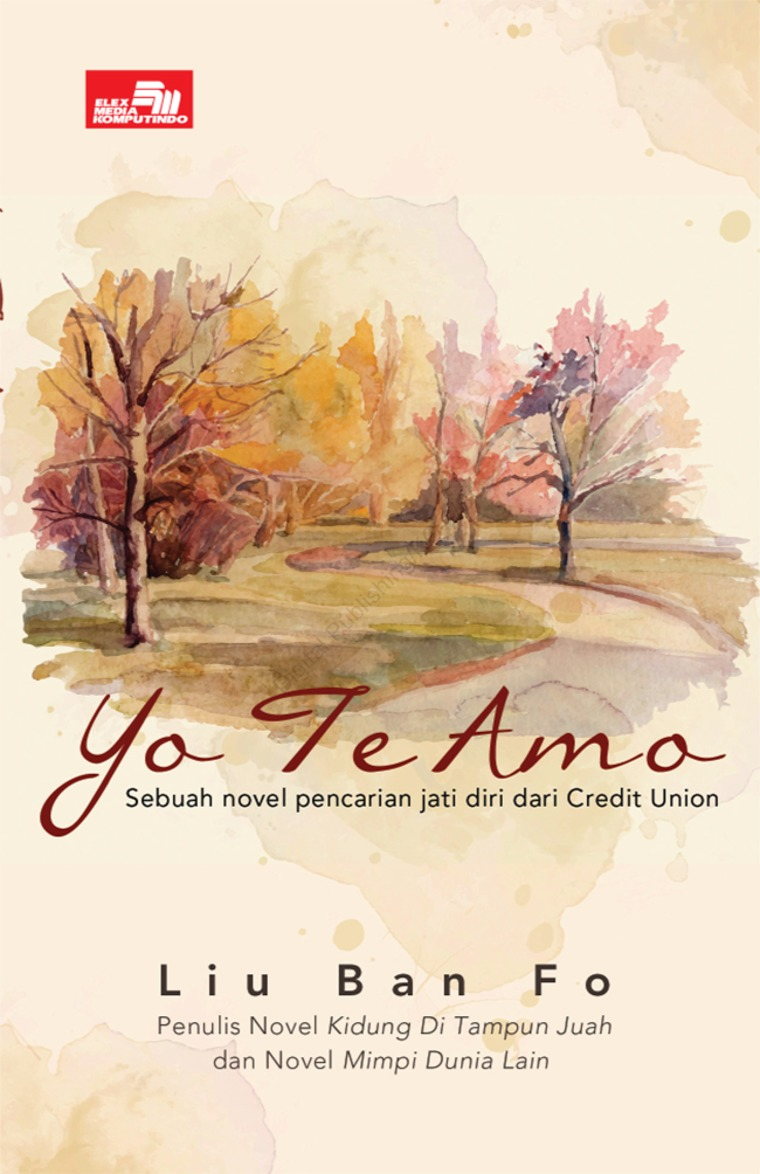 Buku Digital YO TE AMO (Sebuah novel pencarian jati diri dari Credit Union) oleh Liu Ban Fo