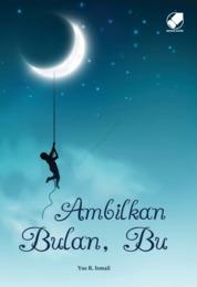 Cover Ambilkan bulan, Bu oleh Yus R. Ismail