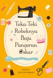 Cover Teka-Teki Robeknya Baju Pangeran Oskar oleh Dyah Umi Purnama