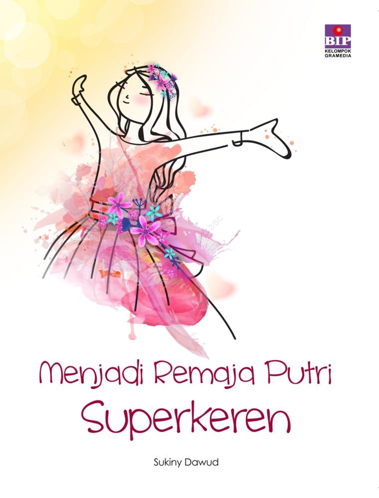 Buku Digital Menjadi Remaja Putri Superkeren oleh Sukiny Dawud