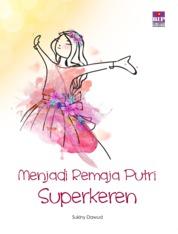 Cover Menjadi Remaja Putri Superkeren oleh Sukiny Dawud