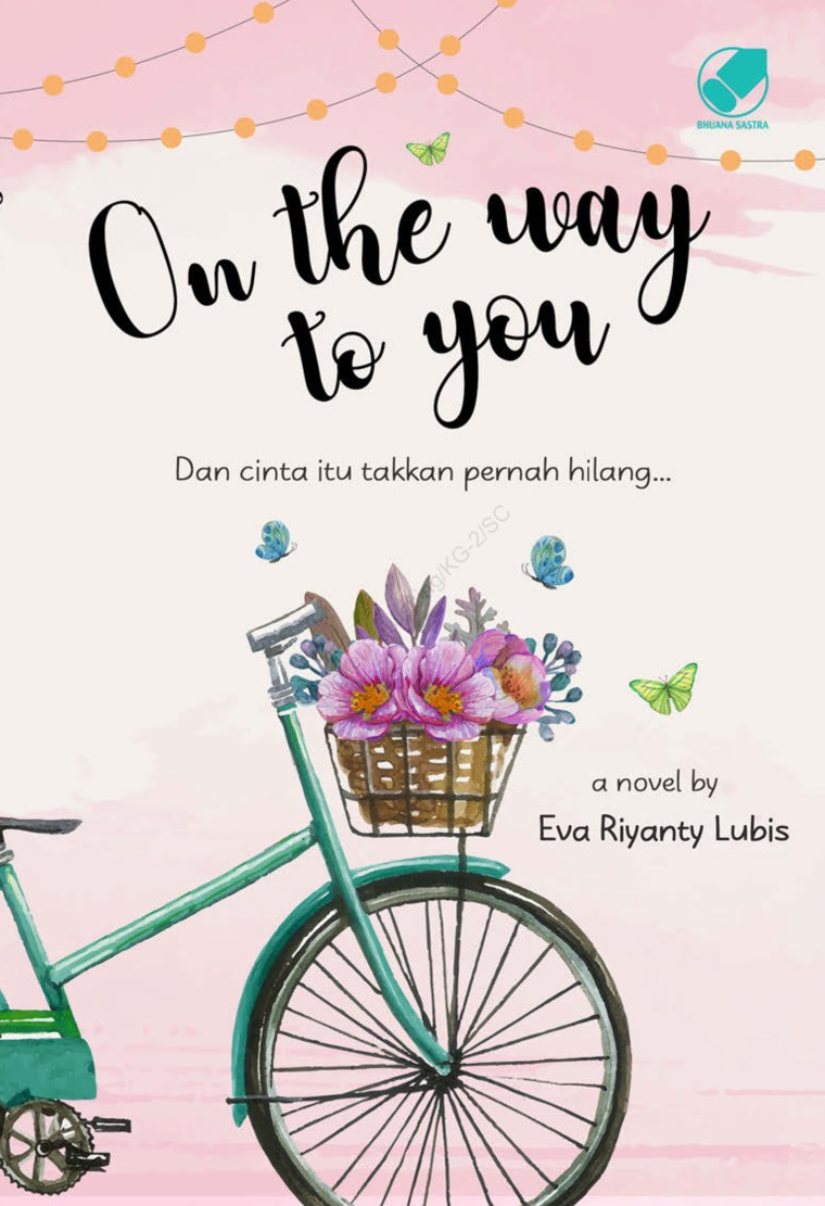 On the Way to You : Dan Cinta itu Takkan Pernah Hilang by Eva Riyanty Lubis Digital Book