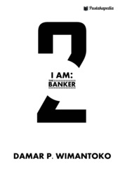 I AM: THE BANKER 2 by Damar P. Wimantoko Cover