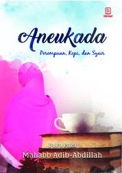 Aneukada: Perempuan, Kopi, dan Syair by Mahabb Adib-Abdillah Cover