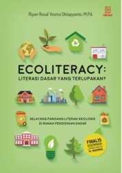 Cover Ecoliteracy: Literasi Dasar yang Terlupakan oleh Riyan Rosal Yosma Oktapyanto