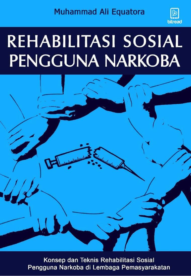 Buku Digital Rehabilitasi Sosial Pengguna Narkoba oleh Muhammad Ali Equatora