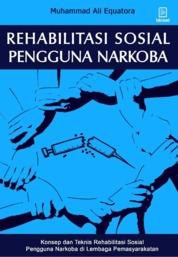 Cover Rehabilitasi Sosial Pengguna Narkoba oleh Muhammad Ali Equatora