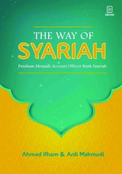 The Way of Syariah: Panduan Menjadi Account Officer Bank Syariah by Ahmad Ifham Sholihin Cover