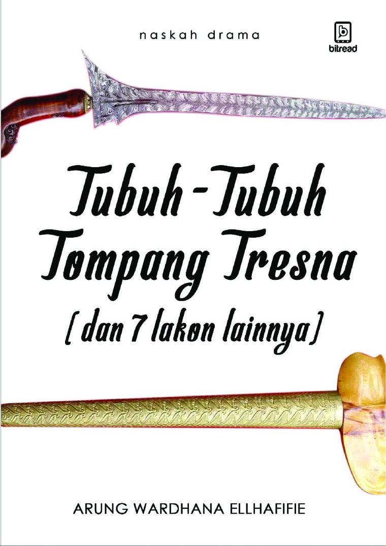 Buku Digital Tubuh-Tubuh Tompang Tresna oleh Arung Wardhana Ellhafifie