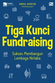 Tiga Kunci Fundraising by Abdul Ghofur Cover