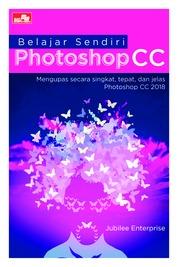 Cover Belajar Sendiri Photoshop CC 2018 oleh Jubilee Enterprise
