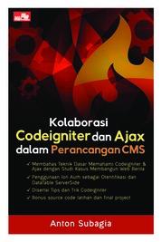 Cover Kolaborasi CodeIgniter dan Ajax dalam Perancangan CMS oleh Anton Subagia
