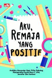 Aku, Remaja yang Positif by Andhika Alexander Repi Cover