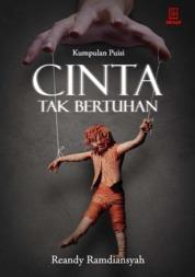 Cover Kumpulan Puisi Cinta Tak Bertuhan oleh Reandy Ramdiansyah