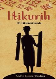 Itikurih: Kumpulan 101 Fiksimini Sunda by Andrie Kustria Wardana Cover