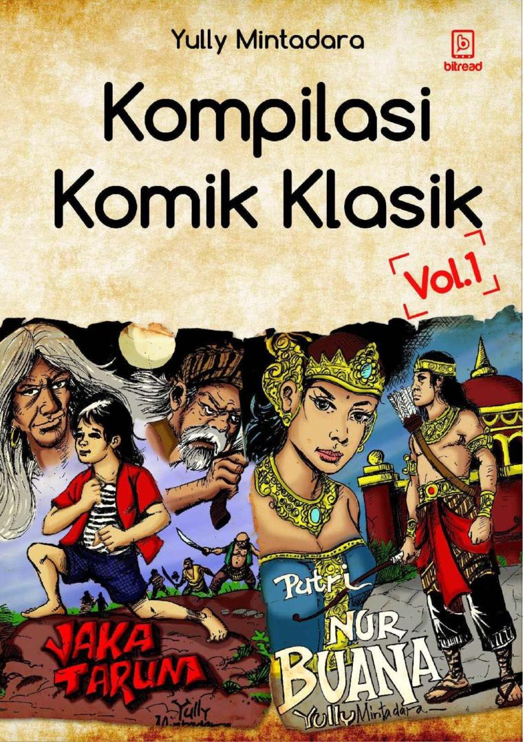 Kompilasi Komik Klasik Vol. 1: Jaka Tarum dan Putri Nurbuana by Yully Mintadara Digital Book