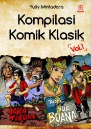 Cover Kompilasi Komik Klasik Vol. 1: Jaka Tarum dan Putri Nurbuana oleh Yully Mintadara
