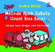 Metode Ajaib CaBaCa (Cepat Bisa Baca): Belajar Baca dengan Cara Termudah by Yudhia Ristya Cover