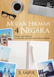 Cover Mozaik Hikmah 4 Negara: Pelesir Sarat Hikmah di Indonesia, Malaysia, Singapura, dan Brunei oleh S. Saiful