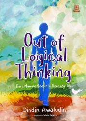 Out of Logical Thinking: Cara Mukmin Mencintai Rencana-Nya by Dindin Awaludin Cover