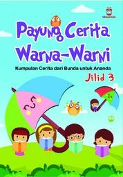 Payung Cerita Warna-Warni Seri 3 by Nurul Fitri Fakhtani Cover