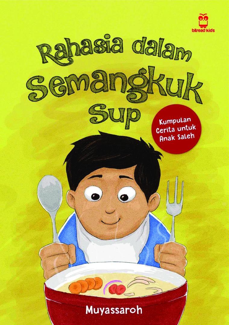 Rahasia dalam Semangkuk Sup by Muyassaroh Digital Book