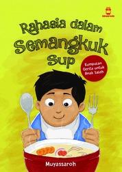 Rahasia dalam Semangkuk Sup by Muyassaroh Cover