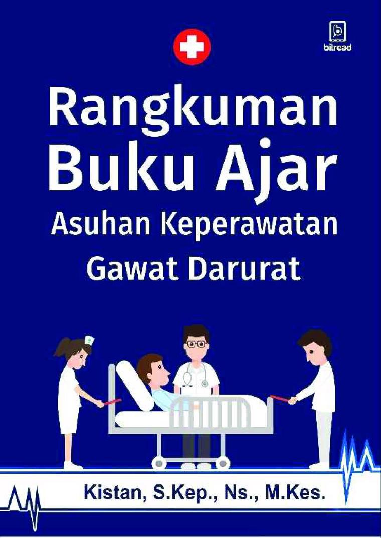 Buku Digital Rangkuman Buku Ajar Asuhan Keperawatan Gawat Darurat oleh Kistan