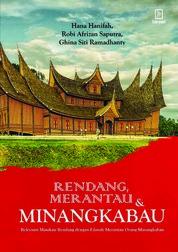 Cover Rendang, Merantau, dan Minangkabau: Relevansi Masakan Rendang dengan Filosofi Merantau Orang Minang oleh Hana Hanifah