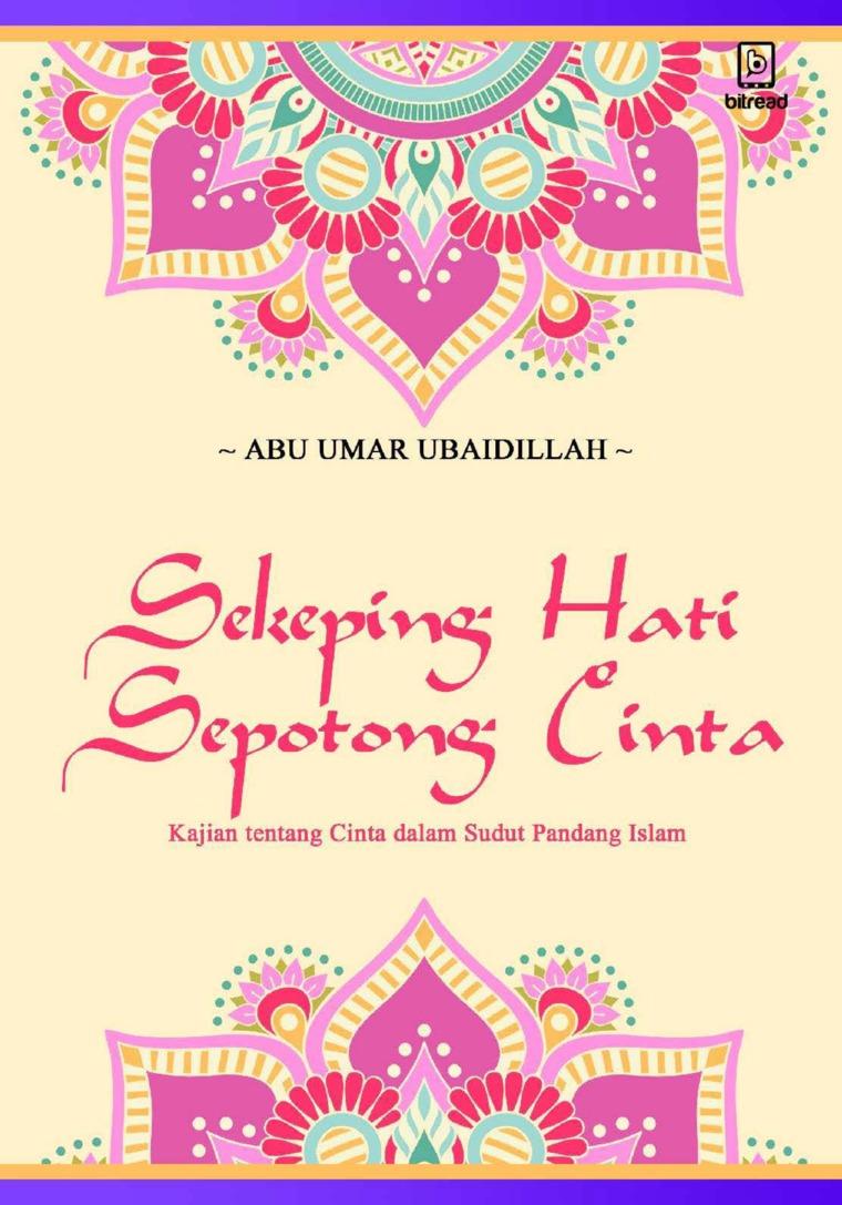 Buku Digital Sekeping hati, Sepotong Cinta: Kajian tentang cinta dalam sudut pandang Islam oleh Abu Umar Ubaidillah