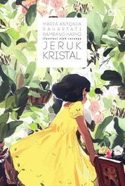 Cover Jeruk Kristal oleh Maria Antonia Rahartati Bambang Haryo