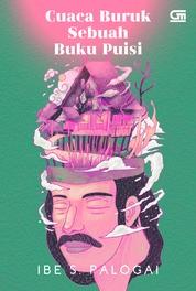 Cuaca Buruk Sebuah Buku PUISI by Ibe S. Palogai Cover
