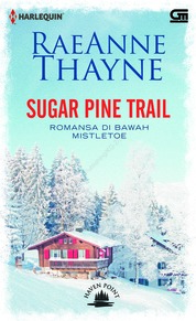 Cover Harlequin Spesial: Haven Point#7: Romansa di Bawah Mistletoe (Sugar Pine Trail) oleh Rae Anne Thayne