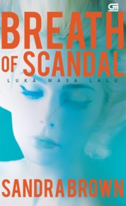 Cover Luka Masa Lalu (Breath of Scandal) oleh Sandra Brown