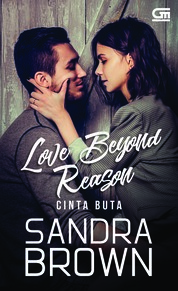 Cover Cinta Buta (Love Beyond Reason) oleh Sandra Brown