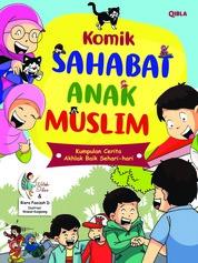Cover Komik Sahabat Anak Muslim oleh Watiek Ideo & Riera Faaizah