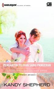 Cover Harlequin Koleksi Istimewa: Pengantin Pilihan Sang Pangeran (Crown Prince's Chosen Bride) oleh Kandy Shepherd