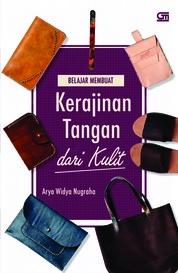 Cover Belajar Membuat Kerajinan Tangan dari Kulit oleh Arya Widya Nugraha