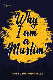 Why I am a Muslim by Muh Yusuf Kadir Pole Cover