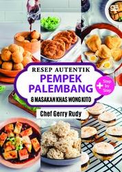 Resep Autentik Pempek Palembang & Masakan Khas Wong Kito by Chef Gerry Rudy Cover