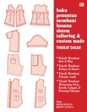 Cover Buku Penuntun Membuat Busana Sistem Tailoring & Custom Made Tingkat Dasar oleh Soekarno & Rosni Lingga